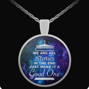 We Are All Stories In The End - Trendy Gear-Round Pendant Necklace-Necklace