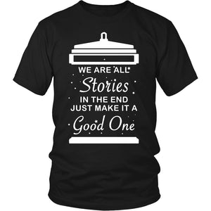 We Are All Stories At The End - Trendy Gear-District Unisex Shirt / Black / S-T-shirt - 1