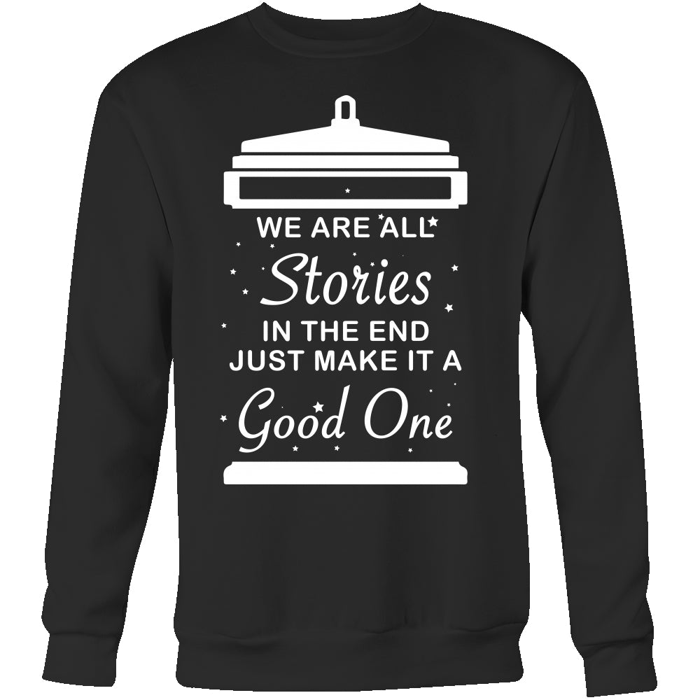 We Are All Stories At The End - Trendy Gear-Crewneck Sweatshirt / Black / S-T-shirt - 2