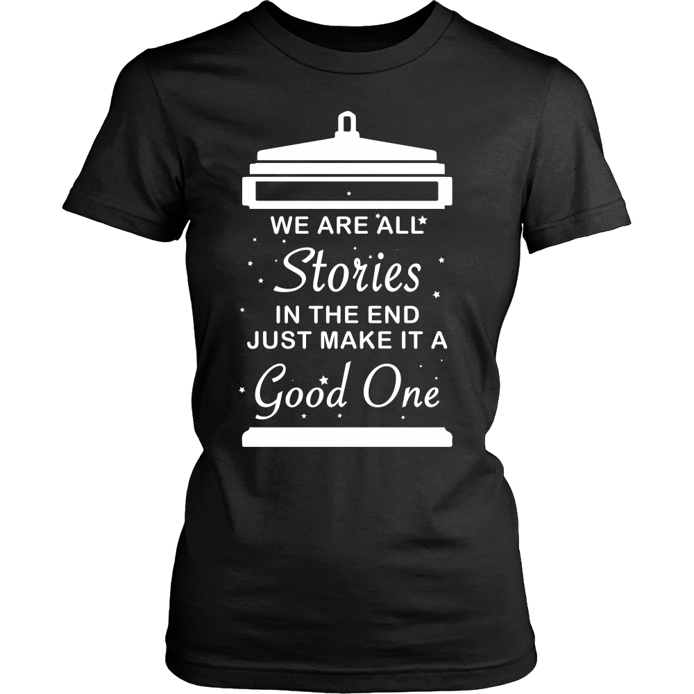 We Are All Stories At The End - Trendy Gear-District Womens Shirt / Black / XS-T-shirt - 5