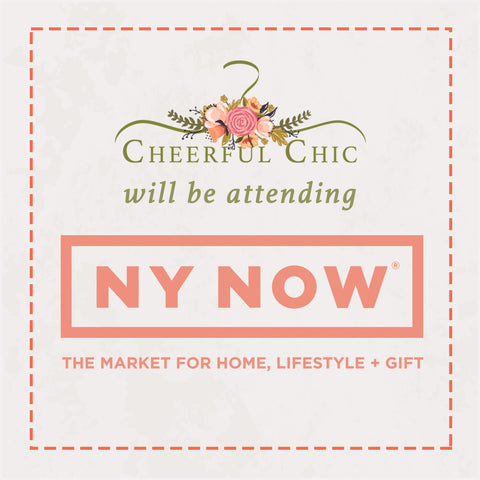 Cheerful Chic Boutique is attending the NY NOW Market