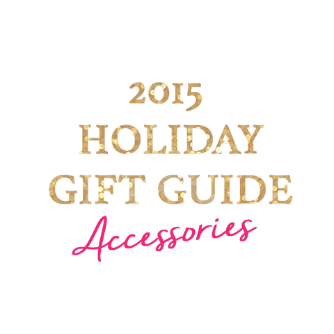 Cheerful Chic 2015 Holiday Gift Guide - Accessories For Her