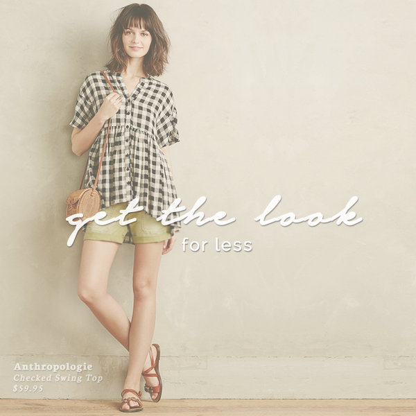 Get The Look For Less: Anthropologie Checked Swing Top by Tylho