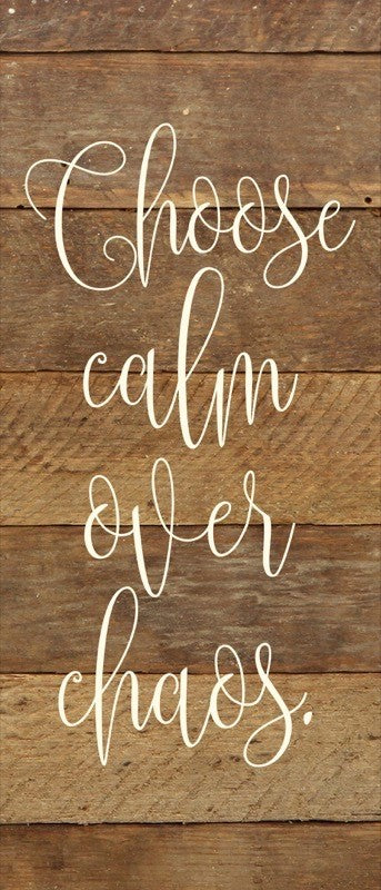 Choose Calm Sign