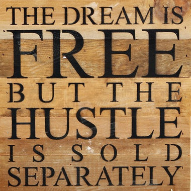 The Dream is Free....