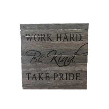 Work Hard, Be Kind, Take Pride Sign