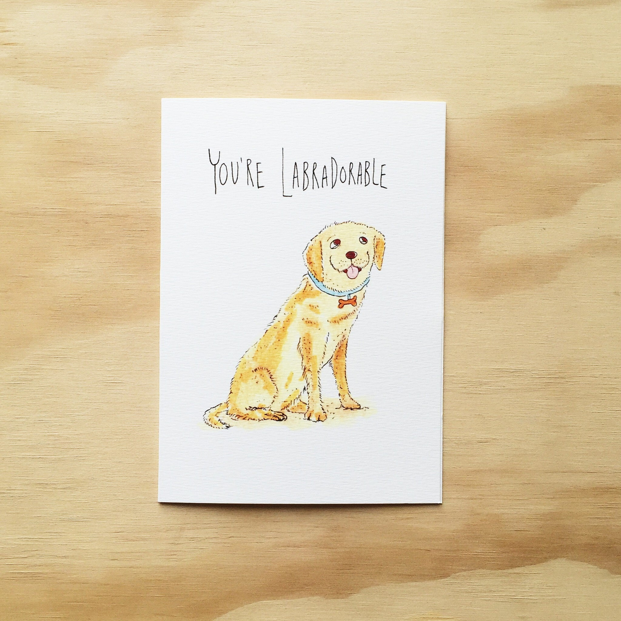 You're Labradorable - Well Drawn
