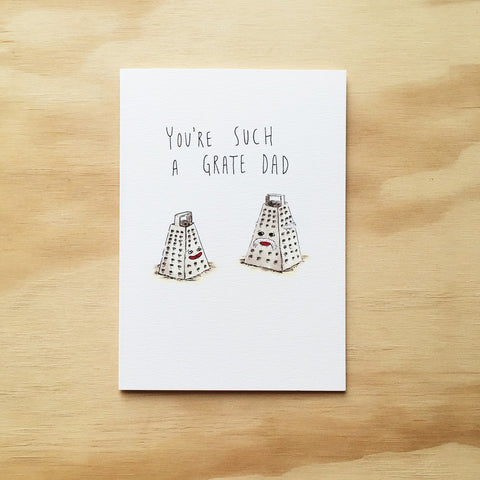 You're Such a Grate Dad - Well Drawn