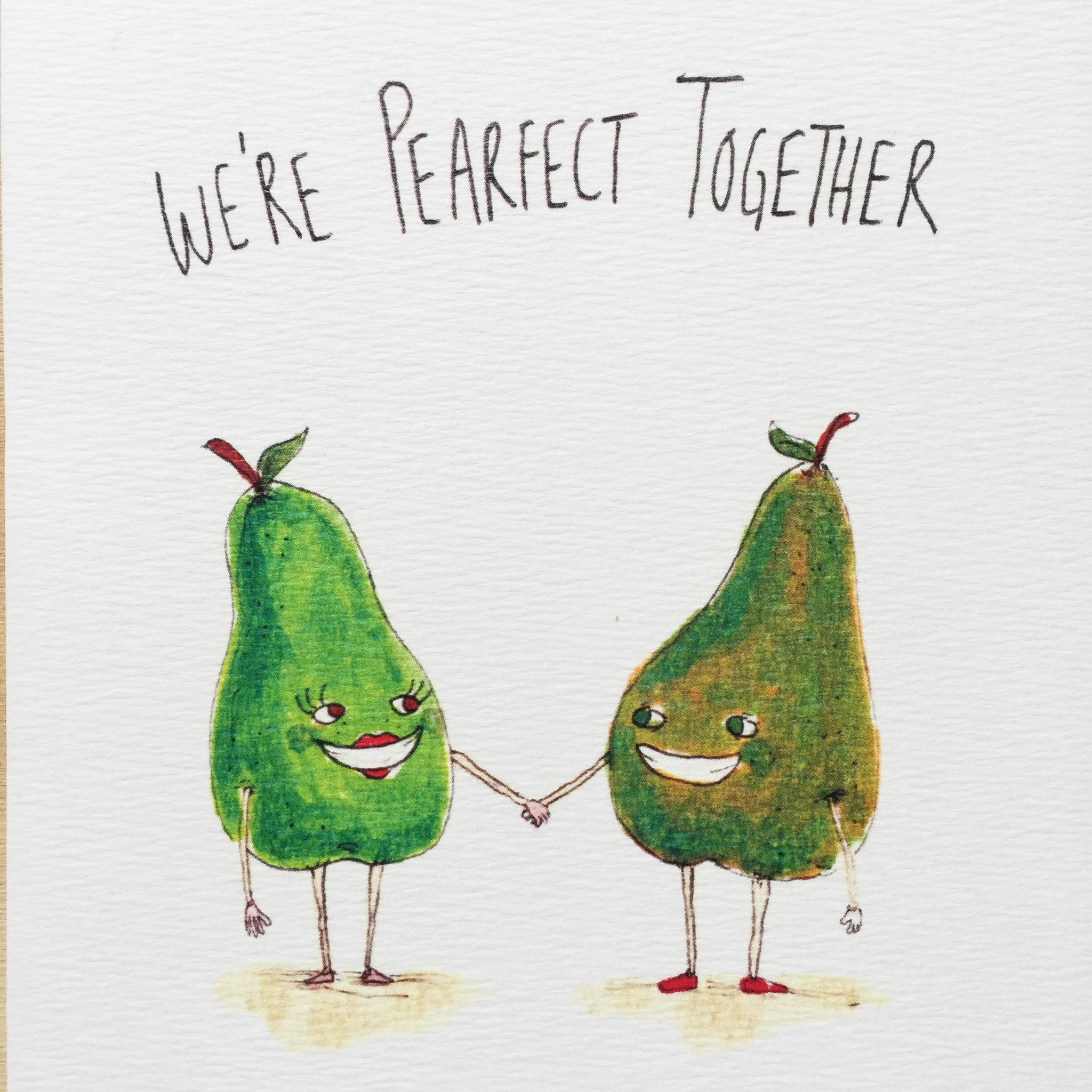 We're Pearfect Together - Well Drawn