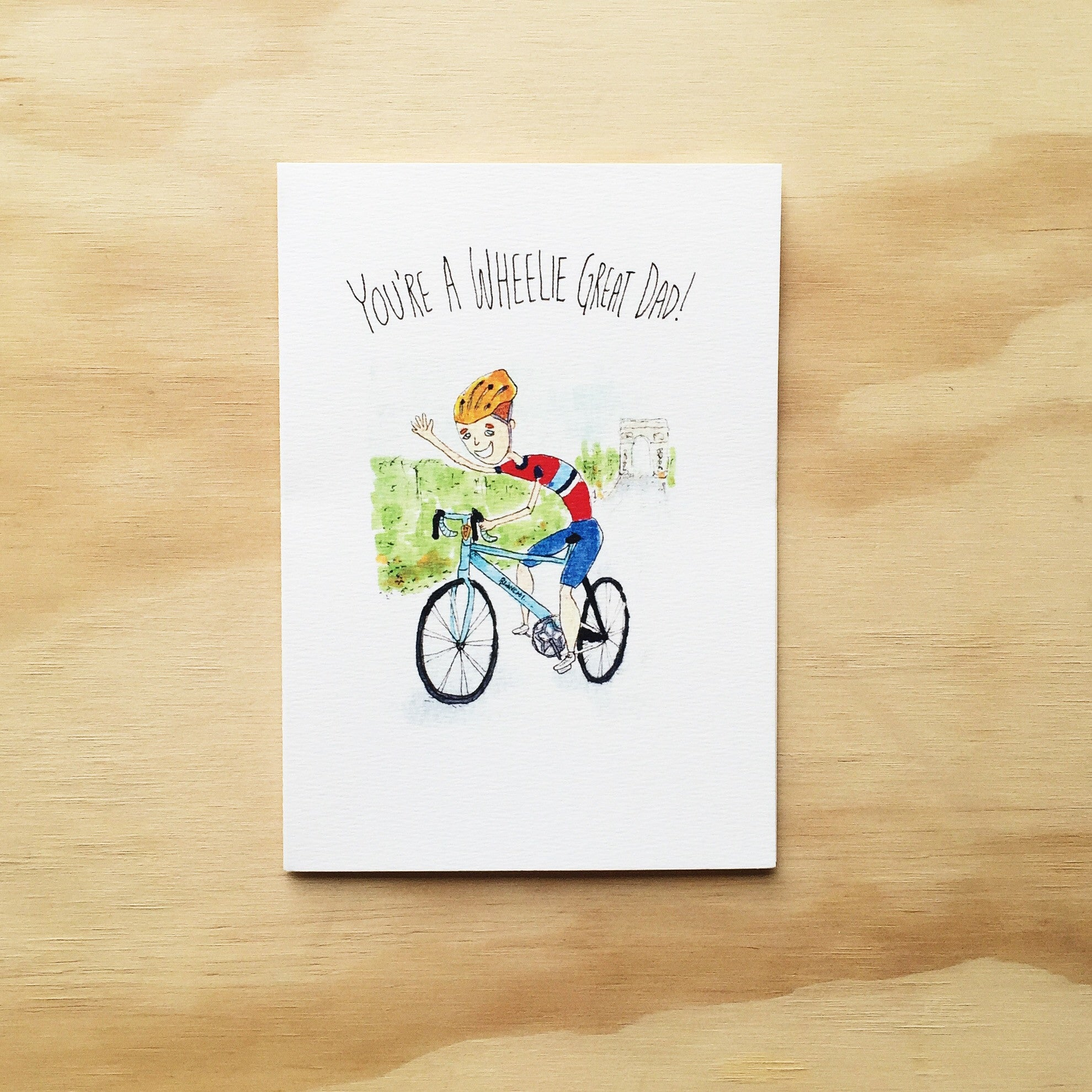 You're A Wheelie Great Dad - Well Drawn
