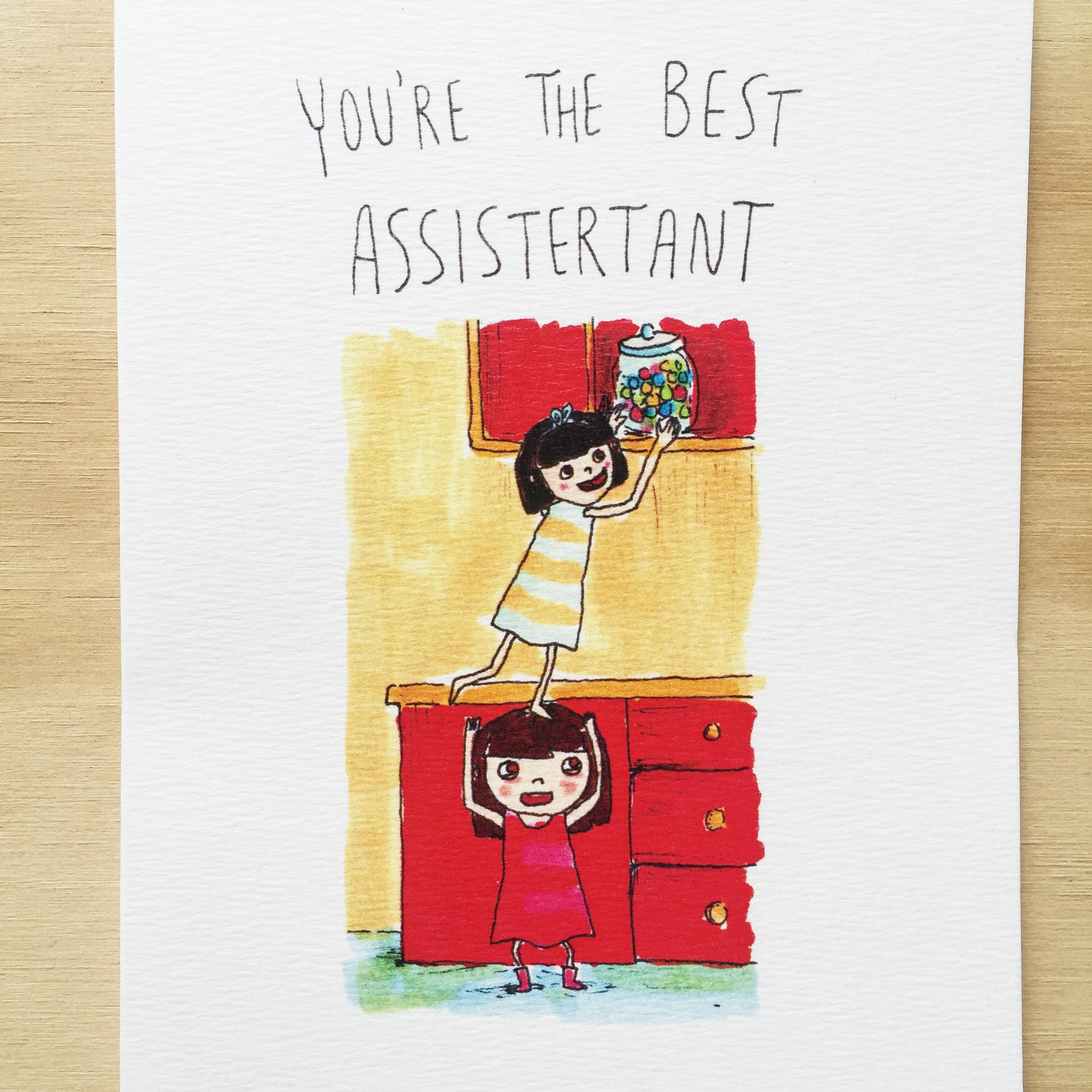 You're The Best Assistertant - Well Drawn