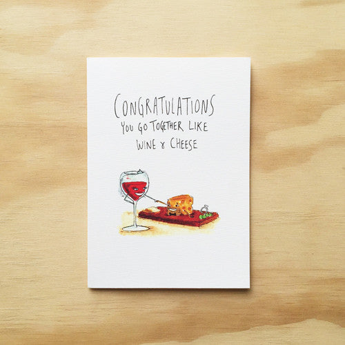 Congratulations, You Go Together Like Wine and Cheese - Well Drawn