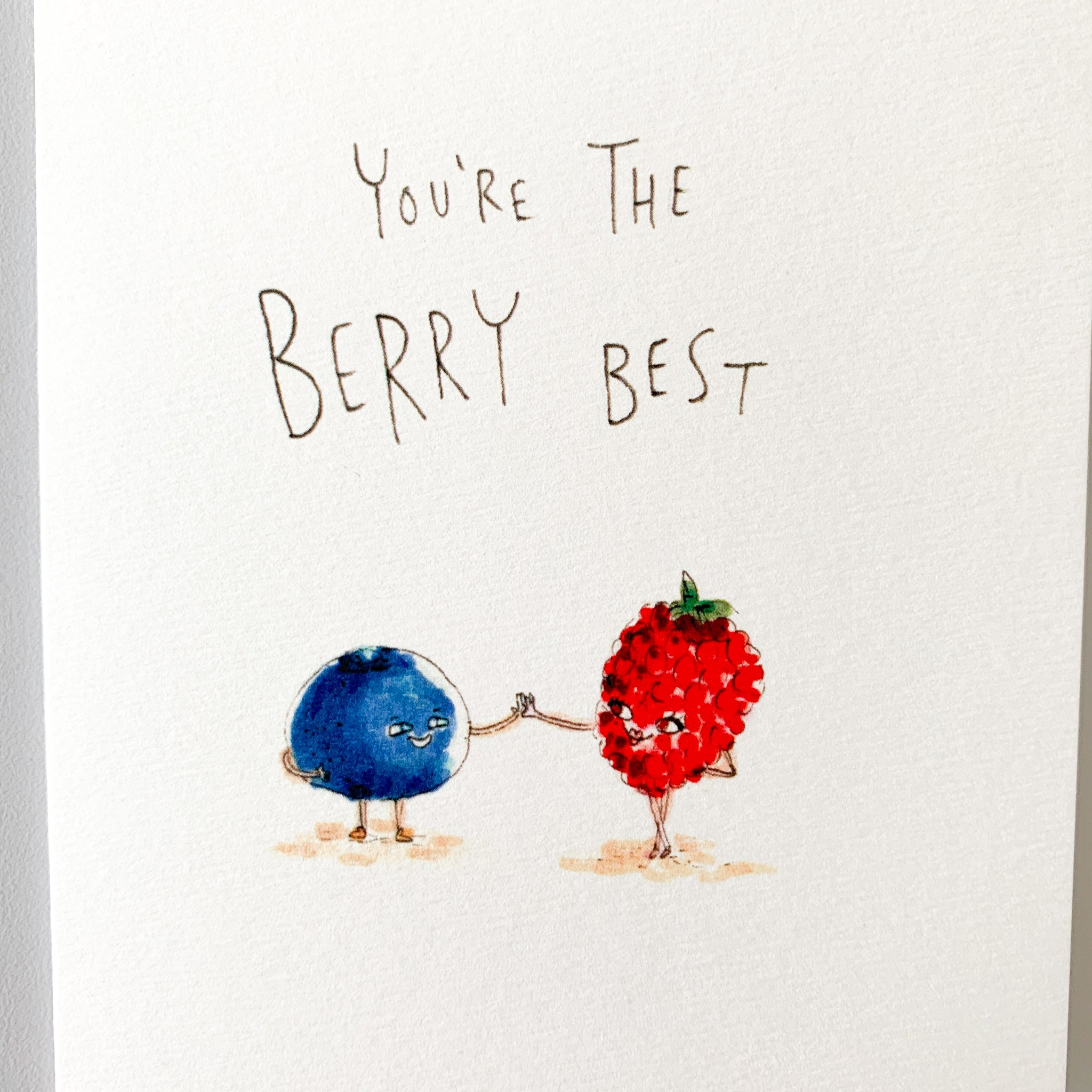 You're The Berry Best - Well Drawn