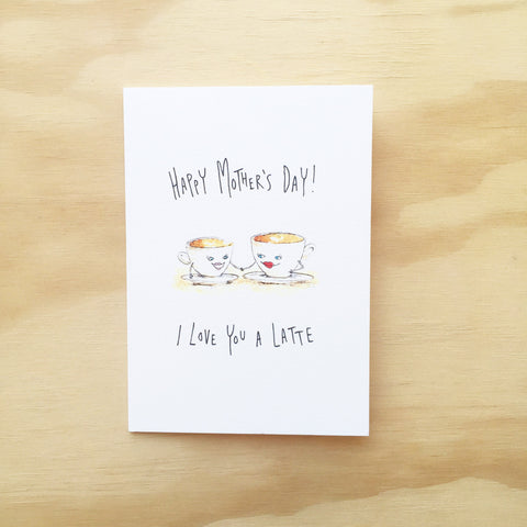 Happy Mother's Day, I Love You A Latte - Well Drawn
