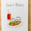 Thanks a Brunch - Well Drawn