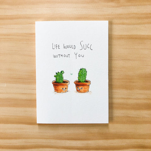 Life Would Succ Without You - Well Drawn