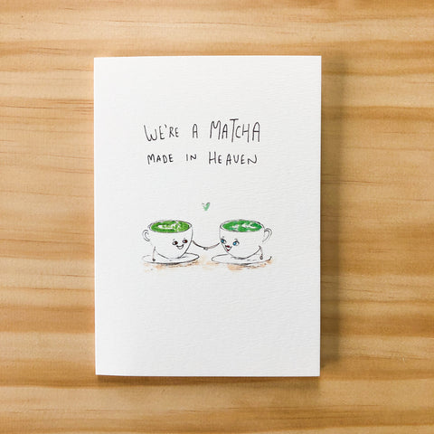 We're a Matcha Made In Heaven - Well Drawn