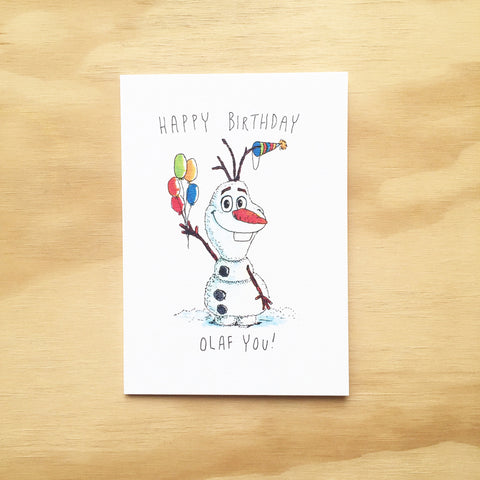 Happy Birthday, Olaf You - Well Drawn