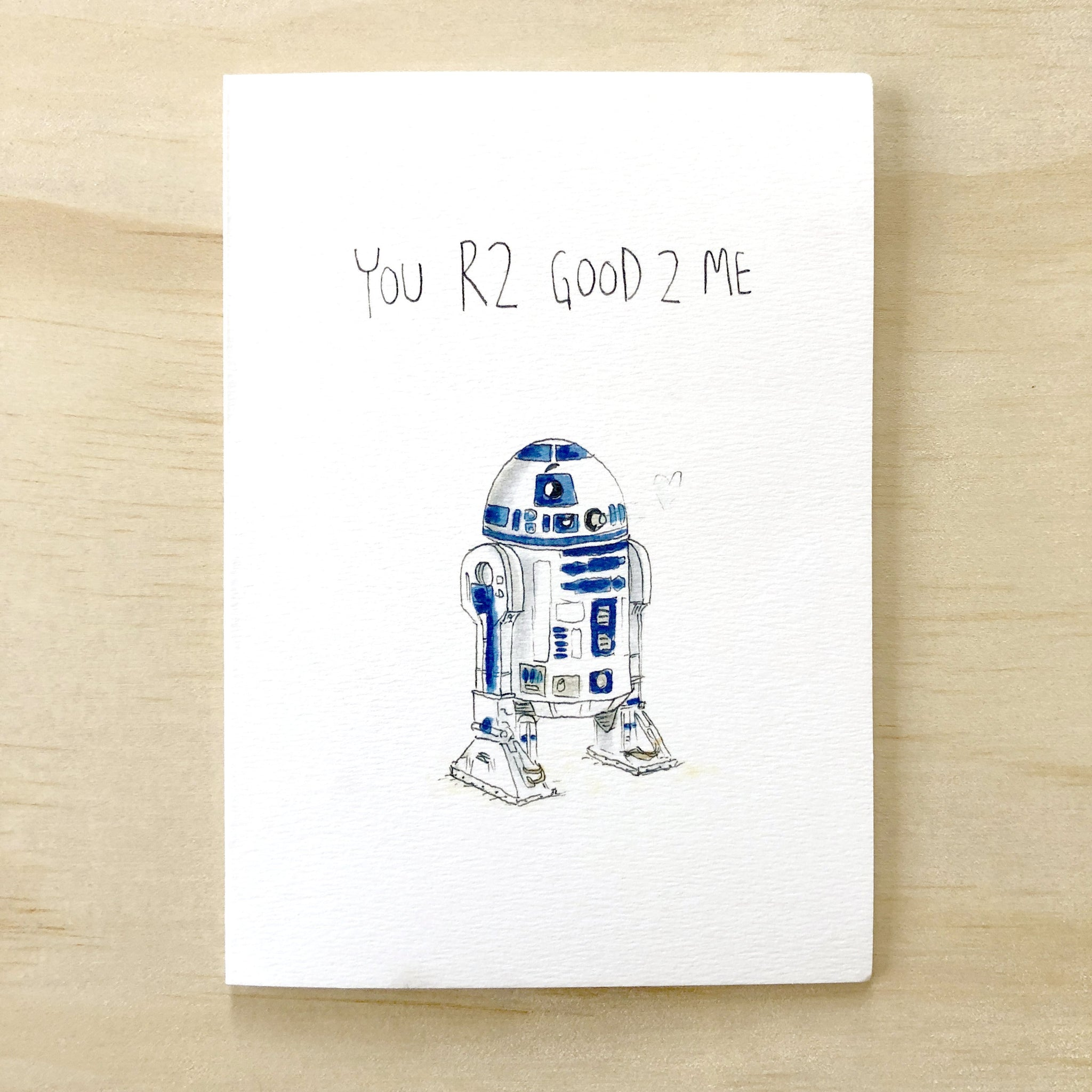 You R2 GooD 2 Me - Well Drawn