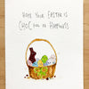 Hope Your Easter Is Choc Full of Happiness - Well Drawn