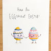 Have An Eggsellent Easter - Well Drawn