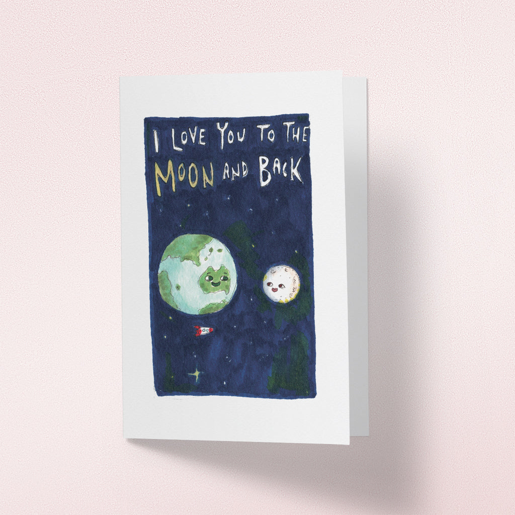 I Love You To The Moon And Back - Well Drawn