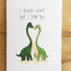 I Dino Why But I Love You - Well Drawn