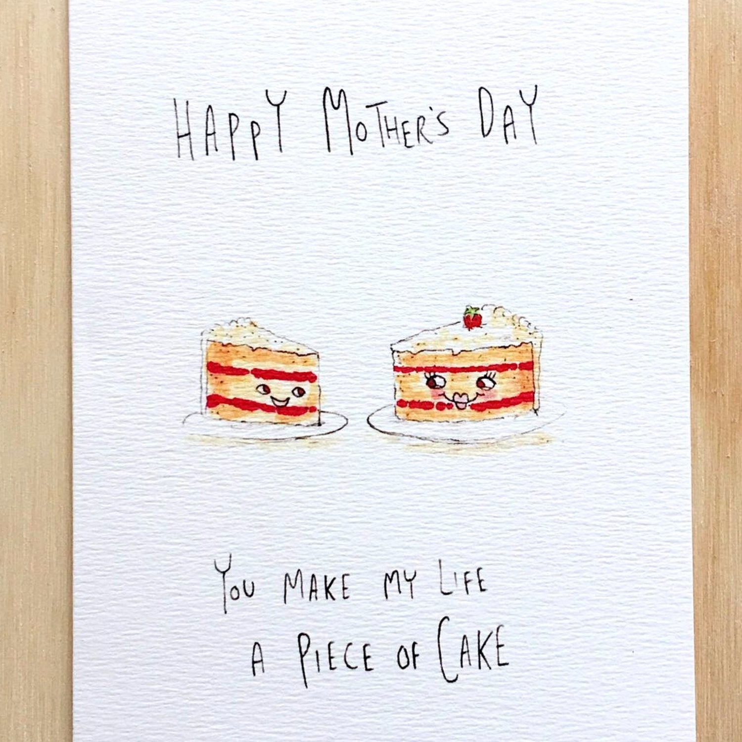 Happy Mother's Day, You Make My Life A Piece Of Cake - Well Drawn