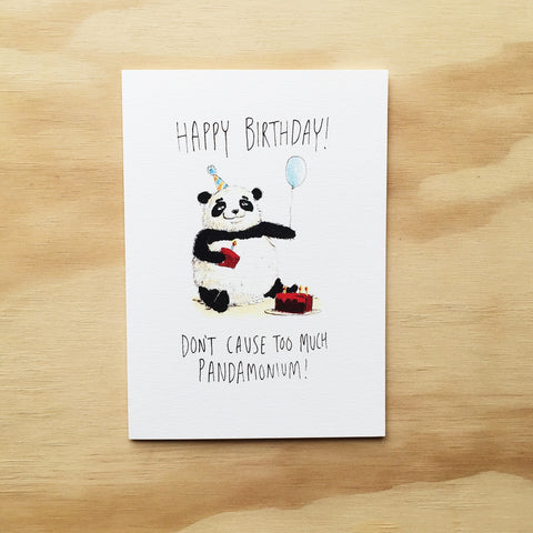 Happy Birthday! Don't Cause Too Much Pandamonium - Well Drawn