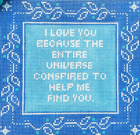 Needlepoint Handpainted Thorn Alexander I love You Because 8x8