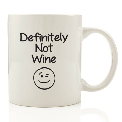 Definitely Not Wine Coffee Mug