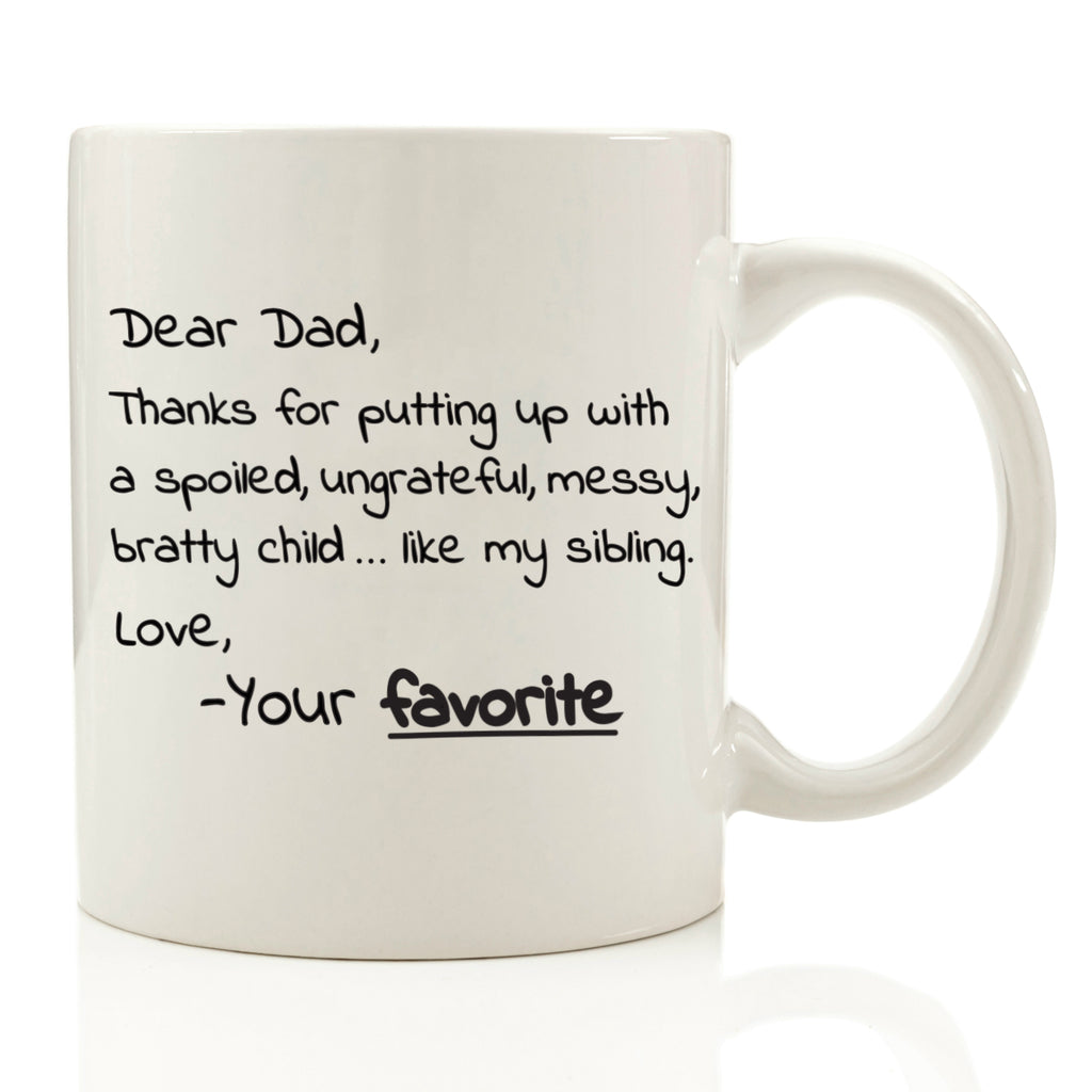 Dear Dad Bratty Child Coffee Mug