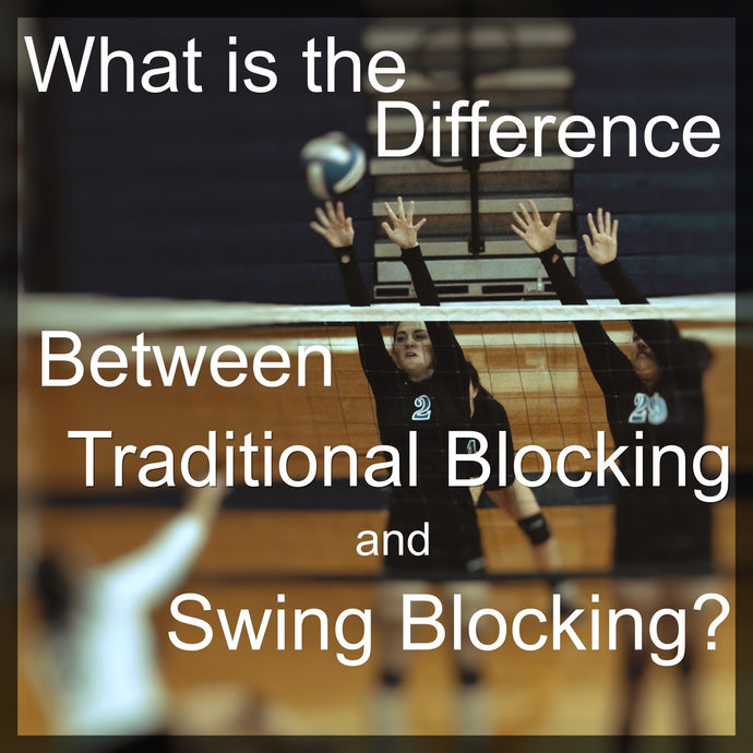 What is the Difference Between Traditional and Swing Blocking?  The Dig Episode 010