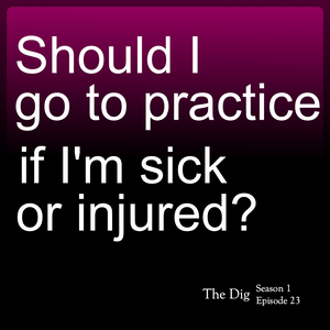 Should I Play Volleyball When I'm Sick?  The Dig Episode 023