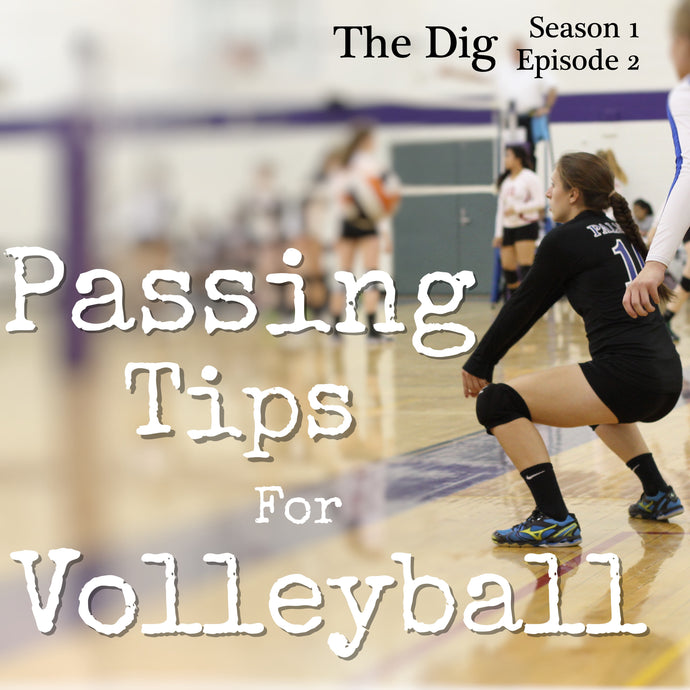 How Can I Improve My Serve Receive?  Volleyball Passing Tips - The Dig Episode 014