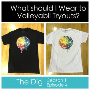 What to Wear to Volleyball Tryouts - The Dig, Episode 004