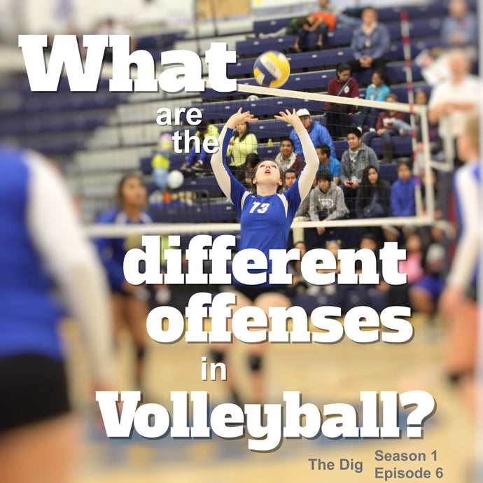 What Are The Different Offenses In Volleyball? - The Dig Episode 006