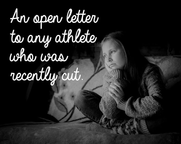 An open letter to any athlete who was recently cut.
