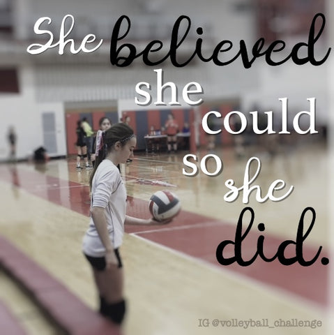 she believed she could so she did volleyball