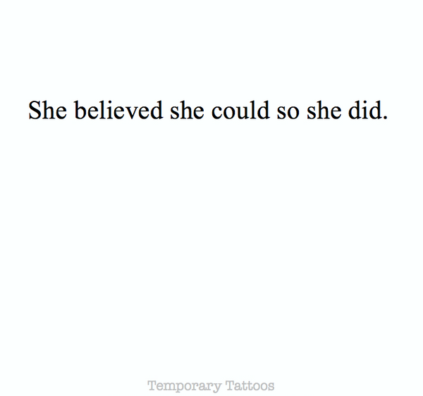 She Believed She Could So She Did - Temporary Tattoo
