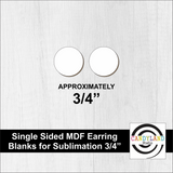 "Circle Earring Blanks 3/4""- Single Sided MDF"