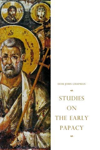 Chapman - Studies on the Early Papacy