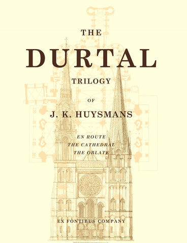 Huysmans - The Durtal Trilogy (En Route, The Cathedral, The Oblate)