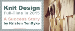 Designing Full Time - A Success Story by Kristen TenDyke