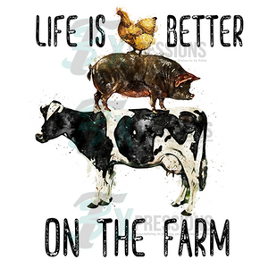 Life is better on the farm - 3T Xpressions