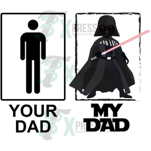 Your dad my dad star wars - 3T Xpressions