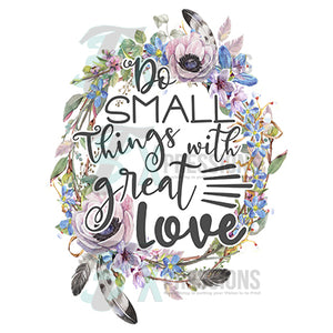 Do Small Things with Great Love - 3T Xpressions