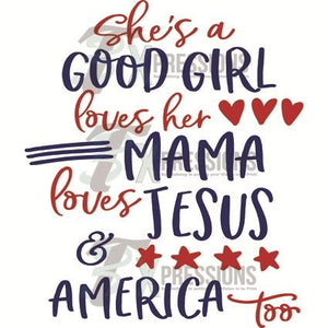 She's a good girl loves her mama Jesus and  America too