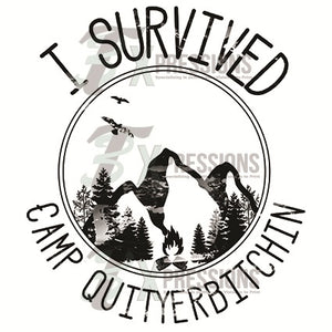 I survived Camp Quit your bitchin