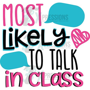 Most likely to talk in class